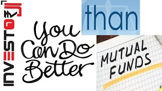 You Can do Better Than Mutual Funds [Hindi]
