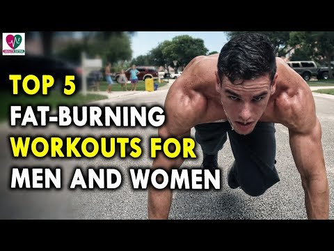Top 5 Fat Burning Workouts for Men and Women - Daily Workouts for Healthy Body