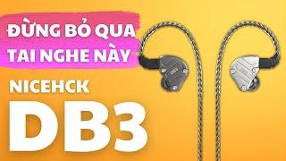 Tai nghe Nicehck DB3 3 drivers, âm cực hay, mở hộp nhanh nào