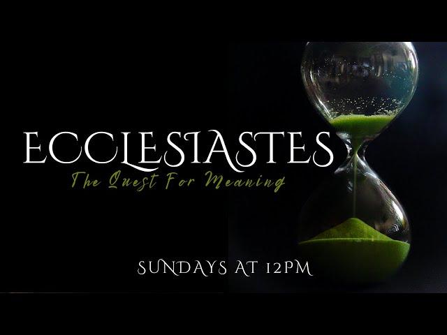 """""""The Illusion Of Money"""" - Ecclesiastes Series"""