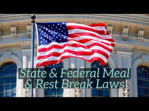State  Federal Meal  Rest Break Laws Broken Down By State