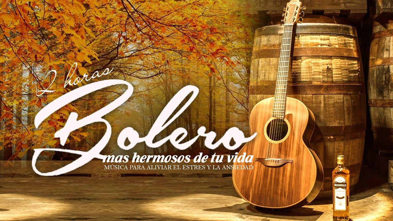 Download 2 HORAS LOS BOLEROS MAS HERMOSOS DE TU VIDA - MÚSICA PARA ALIVIAR EL ESTRES Y LA ANSIEDAD