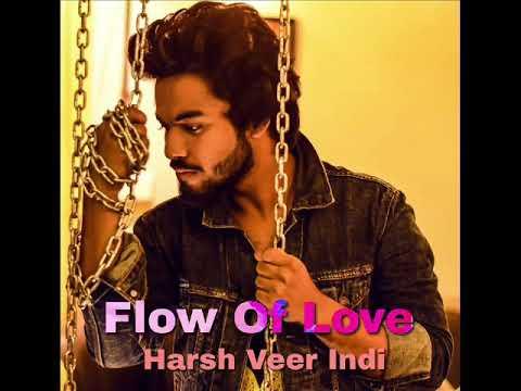 Flow Of Love | Harsh Veer Indi | Mashup