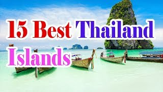 Thai islands, the best of thailand, 15 best Thailand islands , Travel the islands in Thailand