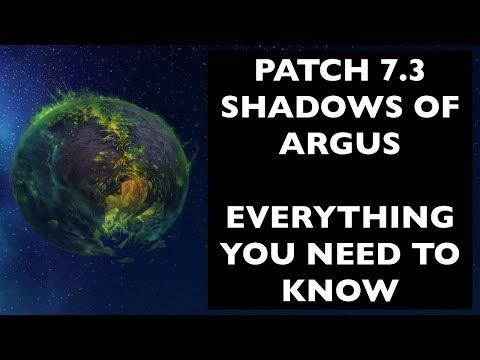 Patch 7.3: Shadows of Argus - Everything You Need To Know | WoW Patch Guide