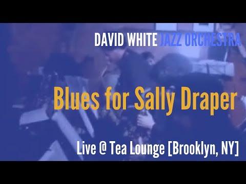 🎵 David White Jazz Orchestra - Blues for Sally Draper - (live @ Tea Lounge)