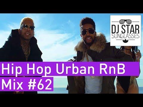 🔥 Best of Hot New Hip Hop Urban RnB Mix #62 - Dj StarSunglasses 💯