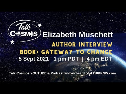 TALK COSMOS 05 Sep 21: Gateways to Change with Liz Muschett
