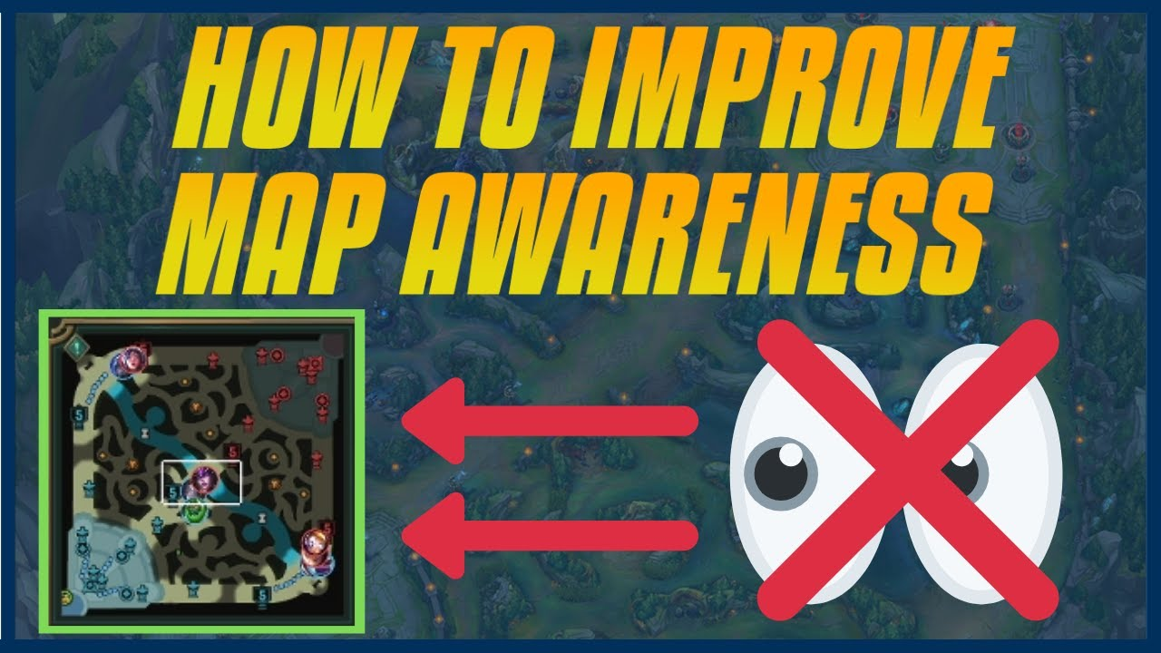 How To ACTUALLY Improve MAP AWARENESS : Never Die To A Gank Again + Examples