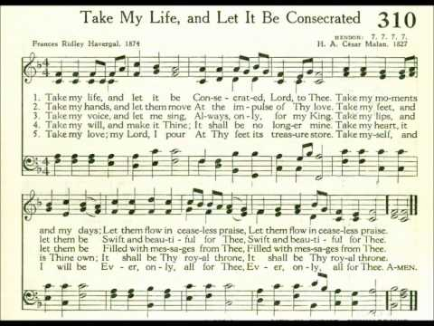 Take My Life, and Let It Be Consecrated Lord to Thee (Hendon)