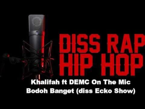 khalifah ft demc on the mic - bodoh banget (diss ecko show)