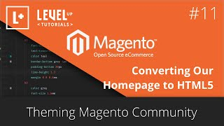 Magento Community Tutorials #35 - Theming Magento 11 - Converting Our Homepage to HTML5
