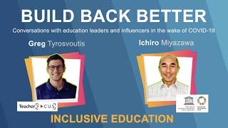 Build Back Better Episode 2: Inclusive Education with Ichiro Myazawa