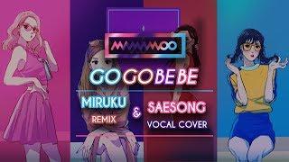 MAMAMOO - gogobebe ( MIRUKU REMIX COVER by SAESONG )