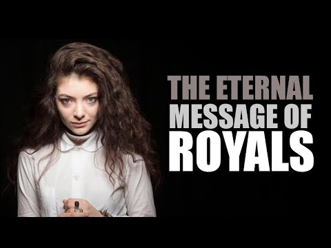 The Eternal Message Of Royals By Lorde