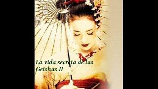 II La vida secreta de las Geishas. Documental