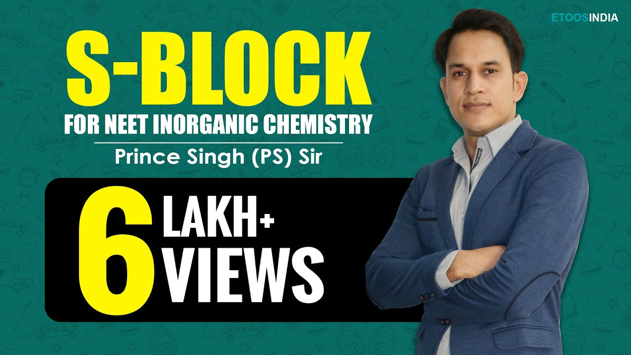 S-Block I NEET | Inorganic Chemistry | Prince Singh (PS) Sir From  ETOOSINDIA COM