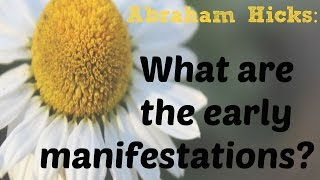 Abraham Hicks Opening ORL,FL~What are the early subtle manifestations?