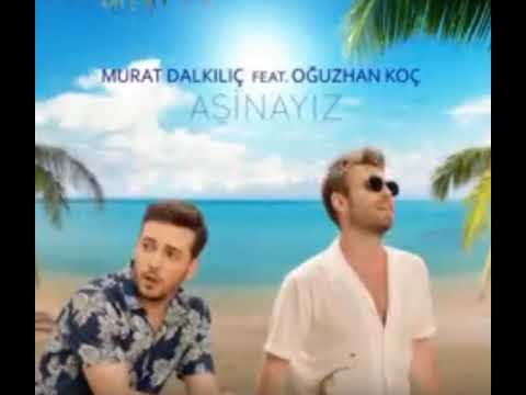 Murat Dalkılıç Feat Oğuzhan Koç - Aşinayız (Official Audio)