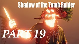 Shadow of the Tomb Raider Walkthrough Gameplay Part 19- PC || GamePlans