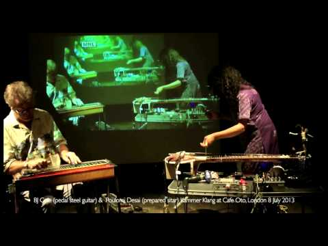 Usurp Cafe Oto | Kammer Klang BJ Cole (pedal steel guitar) + Poulomi (prepared sitar) 8 July 2013