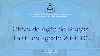 Ofício de Ação de Graças do dia 02 de agosto de 2020 - D.C.