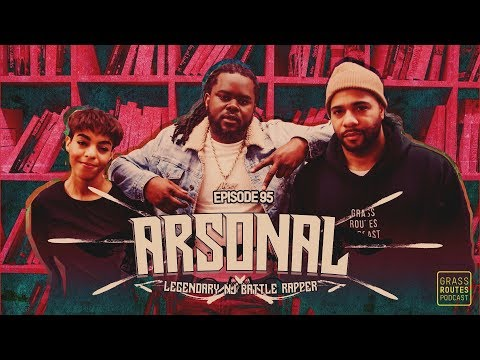 Arsonal talks about his Battle Rap legacy, acting career in Bodied movie | Grass Routes Podcast #95