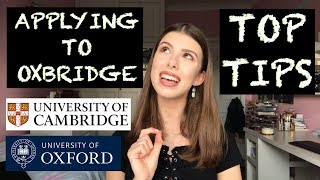 TOP TIPS FOR A SUCCESSFUL OXBRIDGE APPLICATION