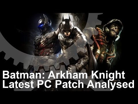 Batman Arkham Knights Latest PC Patch Still Under-Delivers
