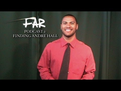 FAR  Behind the s Podcast 2  Finding Andre Hall