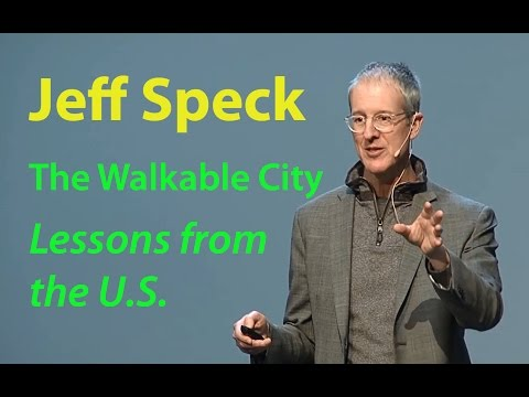 Jeff Speck: The Walkable City – Lessons from the U.S.