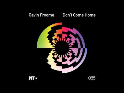 Gavin Froome - Don't Come Home feat Golden Ears (Original)