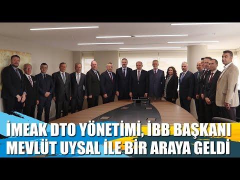 İMEAK DTO Yönetimi İBB Başkanı Mevlüt Uysal ile Bir Araya