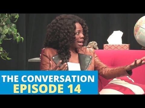 The Conversation |  Episdoe 14: