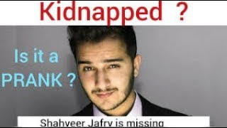 Shahveer Jafry Pakistani YouTuber went Missing // Pray for Him ♥