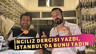 İSTANBUL'UN GİZLİ LEZETLERİ - İngilizler buna hast
