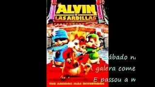 Ai se eu te pego- Alvin y las Ardillas ( con letra )
