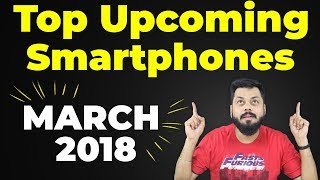 TOP UPCOMING MOBILE PHONES March 2018