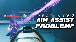 Is Aim Assist a PROBLEM In Destiny 2 On Console???