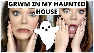 GRWM IN MY HAUNTED HOUSE!| GHOST STORY TIME! (TRUE STORIES!)