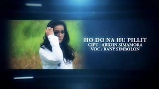 RANY SIMBOLON - HO DO NA HUPILLIT (Official Music Video)