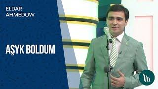 Eldar Ahmedow - Aşyk boldum | 2019 mp3