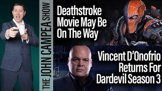 Deathstroke Movie Coming With The Raid Director, Kingpin Returns - The John Campea Show