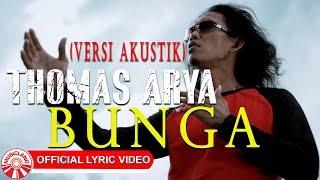 Download Thomas Arya - Bunga (Versi Akustik) [Official Lyric Video HD]
