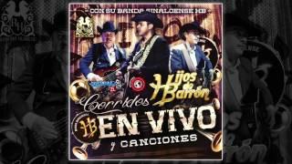 Hijos De Barron Ft. Banda Sinaloense HB - El Trueque (En Vivo 2015)