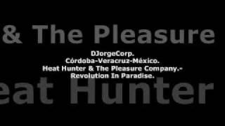 GenteDJ Heat Hunter & The Pleasure Company.- Revolution In Paradise.