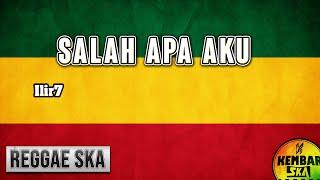 Salah Apa Aku ( Entah apa yang merasukimu) - ILIR7 Reggae SKA Version by Kembar SKA