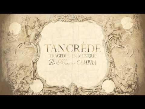 A. Campra: «Tancrède» [The Sixteen / La Grande Écurie et la Chambre du Roy]