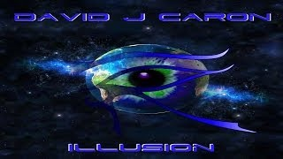 """Illusion"" David J Caron (Lyrics)"