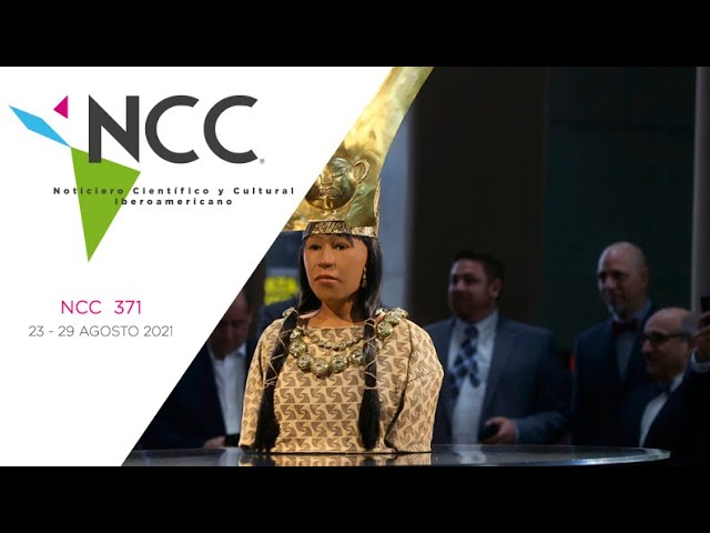 Noticiero Científico y Cultural Iberoamericano, emisión 371. 23 al 29 de agosto del 2021